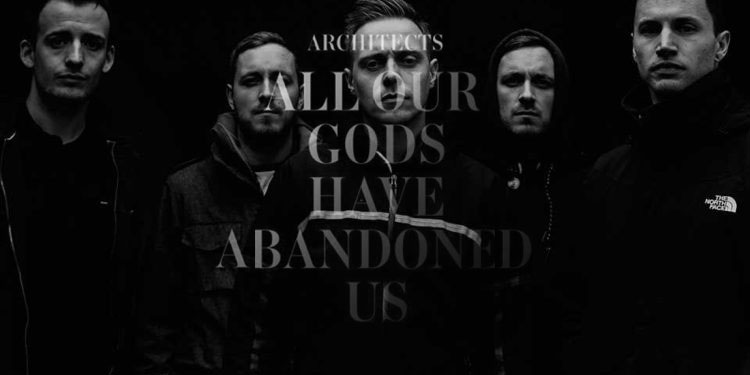ARCHITECTS – All Our Gods Have Abandoned Us